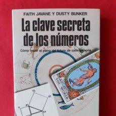 Libros de segunda mano: LA CLAVE SECRETA DE LOS NUMEROS. FAITH JAVANE Y DUSTY BUNKER. MARTINEZ ROCA LA ORTA CIENCIA 1984. Lote 288370033