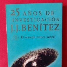 Libros de segunda mano: EL MUNDO NUNCA SABRA. JJ BENITEZ. N 8. 25 AÑOS DE INVESTIGACION. PLANETA 1999. Lote 288371753