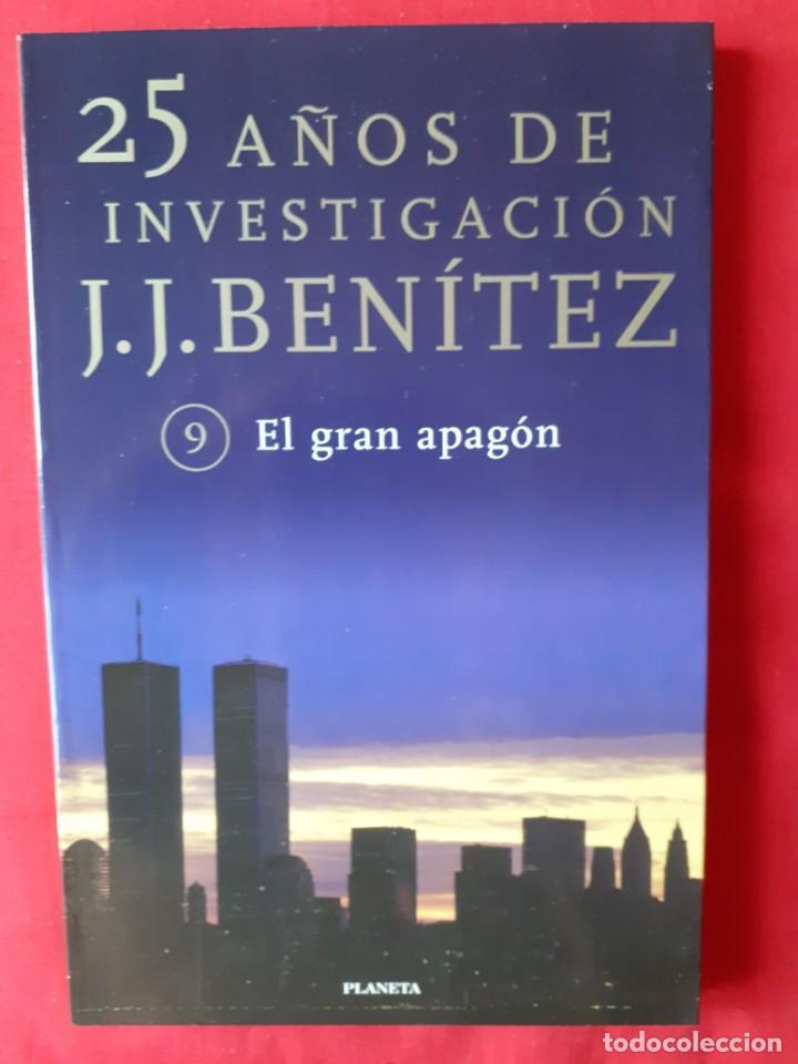 EL GRAN APAGON. JJ BENITEZ. N 9. 25 AÑOS DE INVESTIGACION. PLANETA 1999 (Libros de Segunda Mano - Parapsicología y Esoterismo - Ufología)