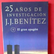 Libros de segunda mano: EL GRAN APAGON. JJ BENITEZ. N 9. 25 AÑOS DE INVESTIGACION. PLANETA 1999. Lote 288372098