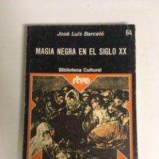 Libros de segunda mano: MAGIA NEGRA EN EL SIGLO XX. Lote 288398978