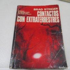 Libros de segunda mano: BRAD STEIGER CONTACTOS CON EXTRATERRESTRES W9381. Lote 288444363