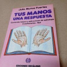 Libros de segunda mano: TUS MANOS, UNA RESPUESTA, JULIA MUÑOZ FUERTES. Lote 288447883