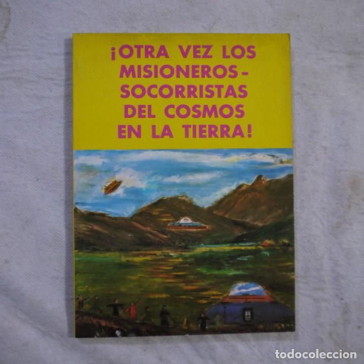 ¡OTRA VEZ LOS MISIONEROS-SOCORRISTAS DEL COSMOS EN LA TIERRA! - MARCELO SÁNCHEZ JIMÉNEZ - 1979 (Libros de Segunda Mano - Parapsicología y Esoterismo - Ufología)