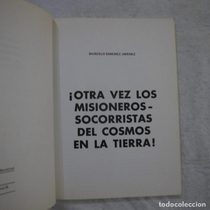 Libros de segunda mano: ¡OTRA VEZ LOS MISIONEROS-SOCORRISTAS DEL COSMOS EN LA TIERRA! - MARCELO SÁNCHEZ JIMÉNEZ - 1979 - Foto 3 - 288504133