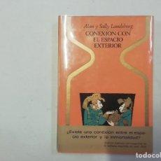 Libros de segunda mano: CONEXIÓN CON EL ESPACIO EXTERIOR - ALAN Y SALLY LANDSBURG - 1ª EDICIÓN - 1976 - PLAZA & JANÉS. Lote 288616178