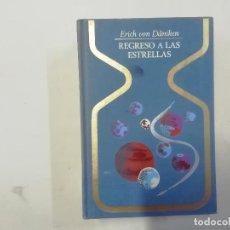 Libros de segunda mano: REGRESO A LAS ESTRELLAS - ERICH VON DÄNIKEN - 6ª EDICIÓN - 1976 - PLAZA & JANÉS. Lote 288616858