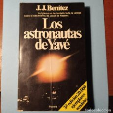 Libros de segunda mano: LOS ASTRONAUTAS DE YAVE - J.J. BENITEZ - 287 PAGINAS . EDITORIAL PLANETA. Lote 290110243