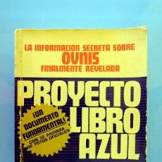 Libros de segunda mano: PROYECTO LIBRO AZUL. BRAD STEIGER. LA INFORMACIÓN SECRETA SOBRE OVNIS FINALMENTE REVELADA. EDAF 1977. Lote 290143548