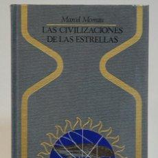 Libros de segunda mano: LAS CIVILIZACIONES DE LAS ESTRELLAS, DE MARCEL MOREAU. EDITORIAL PLAZA6JANES. 1975 PRIMERA EDICION. Lote 293868448
