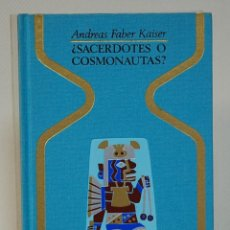 Libros de segunda mano: ¿SACERDOTES O COSMONAUTAS? ANDREAS FABER KAISER, EDITORIAL PLAZA&JANES. 1975. Lote 293942818