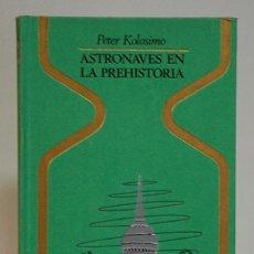 Libros de segunda mano: PETER KOLOSIMO, ASTRONAVES EN LA PREHISTORIA, PLAZA&JANES, 1973. PRIMERA EDICION. Lote 293943828