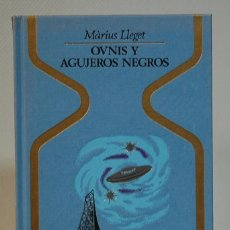 Libros de segunda mano: OVNIS Y AGUJEROS NEGROS. MÁRIUS LLEGET . PLAZA & JANES. 1981 PRIMERA EDICION. Lote 293944513