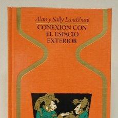 Libros de segunda mano: CONEXIÓN CON EL ESPACIO EXTERIOR. ALAN Y SALLY LANDSBURG. PLAZA&JANES. 1976. PRIMERA EDICION. Lote 293944933