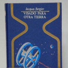 Libros de segunda mano: VISADO PARA OTRA TIERRA. JACQUES BERGIER. PLAZA&JANÉS. 1976. Lote 293946463