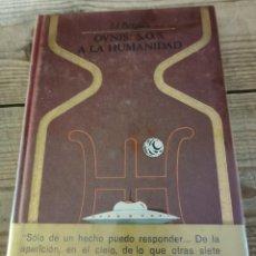 Libros de segunda mano: OVNIS S.O.S. A LA HUMANIDAD - J. J. BENITEZ - COLECCIÓN OTROS MUNDOS PLAZA JANÉS 1978. Lote 295016408