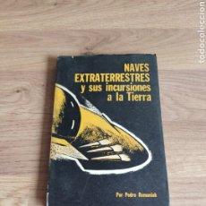 Libros de segunda mano: NAVES EXTRATERRESTRES Y SUS INCURSIONES A LA TIERRA. PEDRO ROMANIUK. 1969.. Lote 295047713
