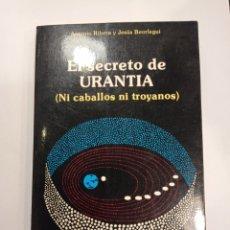 Libros de segunda mano: EL SECRETO DE URANTIA (NI CABALLOS NI TROYANOS). ANTONIO RIBERA Y JESÚS BEORLEGUI. Lote 295496563