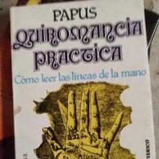 Libros de segunda mano: QUIROMANCIA PRÁCTICA - PAPUS - CÓMO LEER LAS LÍNEAS DE LA MANO. Lote 295869768