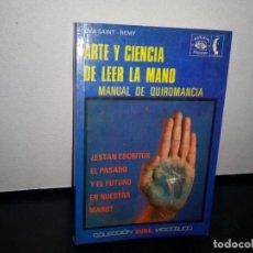Libros de segunda mano: 50- ARTE Y CIENCIA DE LEER LA MANO, MANUAL DE QUIROMANCIA - EVA SAINT REMY. Lote 296017453