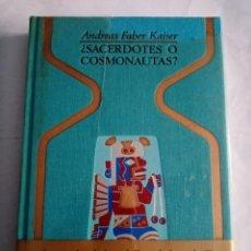 Libros de segunda mano: ¿ SACERDOTES O COSMONAUTAS ? ANDREAS FABER KAISER ( PLAZA Y JANES ). Lote 296035263