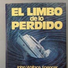 Libros de segunda mano: EL LIMBO DE LO PERDIDO. JOHN WALLACE SPENCER. PLAZA Y JANÉS, 1977, PRIMERA EDICIÓN. UFOLOGÍA.. Lote 296581053