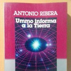 Libros de segunda mano: ANTONIO RIBERA UMMO INFORMA A LA TIERRA. Lote 296813708