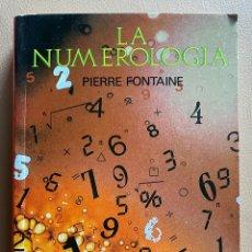 Libros de segunda mano: LA NUMEROLOGIA. PIERRE FONTAINE. Lote 297030678