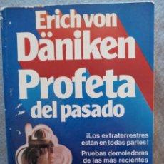 Libros de segunda mano: PROFETA DEL PASADO.ERICH VON DANIKEN. Lote 297165533