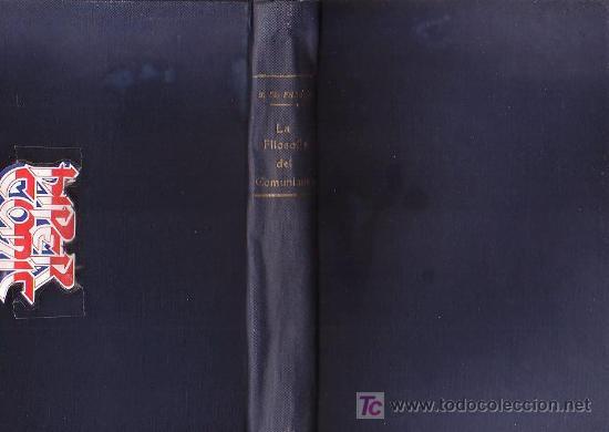 LA FILOSOFIA DEL COMUNISMO / POR : CHARLES J. MC FADDEN ( AGUSTINO ) (Libros de Segunda Mano - Pensamiento - Filosofía)