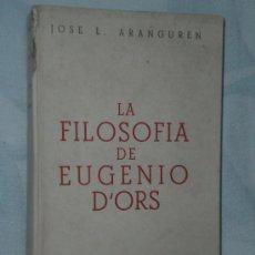 Libros de segunda mano: LA FILOSOFÍA DE EUGENIO D´ORS, POR JOSE LUIS ARANGUREN.. Lote 27453683