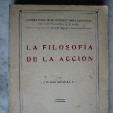 Libros de segunda mano: LA FILOSOFIA DE LA ACCIÓN, POR JUAN ROIG GIRONELLA, 1943.. Lote 26765030
