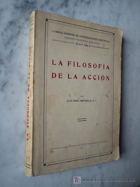 Libros de segunda mano: LA FILOSOFIA DE LA ACCIÓN, por JUAN ROIG GIRONELLA, 1943. - Foto 2 - 26765030
