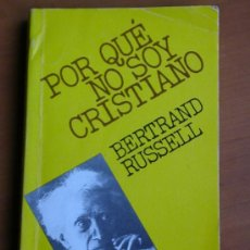 Libros de segunda mano: BERTRAND RUSSELL: POR QUÉ NO SOY CRISTIANO. Lote 194593532