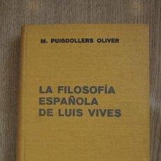 Libros de segunda mano: LA FILOSOFÍA ESPAÑOLA DE LUIS VIVES. PUIGDOLLERS OLIVER (M.). Lote 16888393