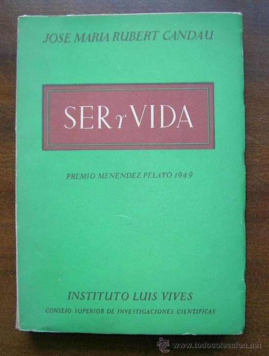 SER Y VIDA.JOSE M RUBERT CANDAU.MADRID 1950 (Libros de Segunda Mano - Pensamiento - Filosofía)