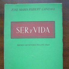 Libros de segunda mano: SER Y VIDA.JOSE M RUBERT CANDAU.MADRID 1950. Lote 25379508