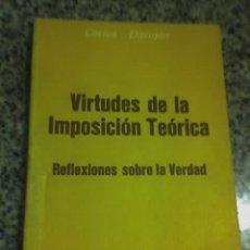 Libros de segunda mano: VIRTUDES DE LA IMPOSICION TEORICA (REFLEXIONES SOBRE LA VERDAD), POR CARLOS PARAJÓN - BIBLOS - 1989. Lote 17369741
