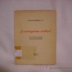 Libros de segunda mano: ¿UN ORTEGUISMO CATÒLICO?. Lote 17405791