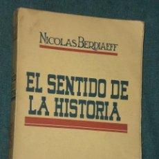 Libros de segunda mano: EL SENTIDO DE LA HISTORIA.(ENSAYO FILOSÓFICO SOBRE LOS DESTINOS DE LA HUMANIDAD). Lote 17571532