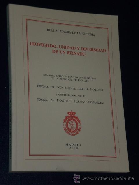 LEOVIGILDO. UNIDAD Y DIVERSIDAD DE UN REINADO. (Libros de Segunda Mano - Pensamiento - Filosofía)
