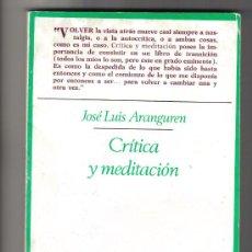 Libros de segunda mano: CRITICA Y MEDITACION - JOSE LUIS ARANGUREN - TAURUS 1977. Lote 18786103