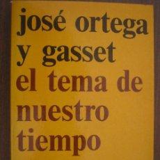 Libros de segunda mano: EL TEMA DE NUESTRO TIEMPO. ORTEGA Y GASSET, JOSÉ. 1976. REVISTA DE OCCIDENTE. Lote 19008851