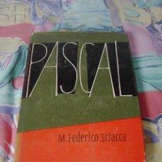 Libros de segunda mano: PASCAL, MICHELE FEDERICO SCIACCA, LUIS MIRACLE EDITOR, BARCELONA, 1 ED. 1955. Lote 19673430