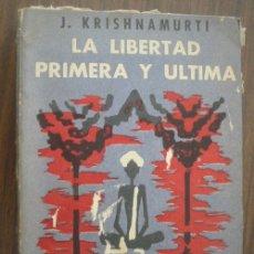 Libros de segunda mano: LA LIBERTAD PRIMERA Y ÚLTIMA. KRISHNAMURTI, J. 1958. EDITORIAL SUDAMERICANA. Lote 19915635