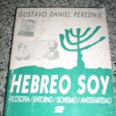 Libros de segunda mano: HEBREO SOY (FILOSOFIA/ ENTORNO/ SIONISMO/ ANTISEMITISMO) - MILA - ARGENTINA - 1989. Lote 25756138