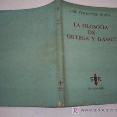 Libros de segunda mano: LA FILOSOFÍA DE ORTEGA Y GASSET JOSÉ FERRATER MORA EDITORIAL SUR 1958 RM44440. Lote 21606760