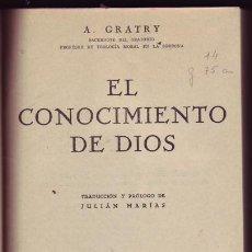 Libros de segunda mano: EL CONOCIMIENTO DE DIOS. PADRE A. GRATRY. ¡UNA JOYA!. Lote 25699951