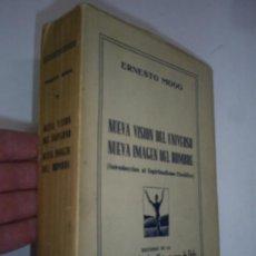 Libros de segunda mano: NUEVA VISIÓN DEL UNIVERSO NUEVA IMÁGEN DEL HOMBRE ERNESTO MOOG 1949 RM43373. Lote 22055518