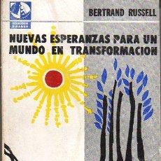 Libros de segunda mano: BERTRAND RUSSELL: NUEVAS ESPERANZAS PARA UN MUNDO EN TRANSFORMACIÓN. MÉXICO. 1964. . Lote 27140965